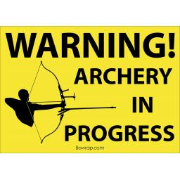 Warning! Archery In Progress Safety Sign -Type 4