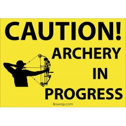 Caution Archery In Progress Warning Safety Sign -Type 3