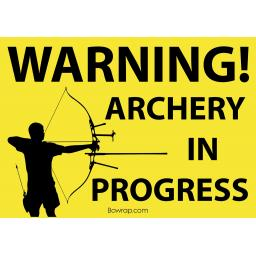 Warning! Archery In Progress Safety Sign -Type 5