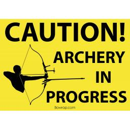 Caution Archery In Progress Warning Safety Sign -Type 1