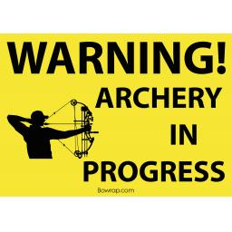 Warning! Archery In Progress Safety Sign -Type 6